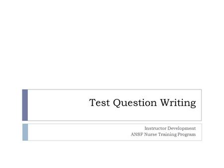 Test Question Writing Instructor Development ANSF Nurse Training Program.