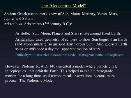 "The ""Geocentric Model"" Aristotle vs. Aristarchus (3 rd century B.C.): Aristotle: Sun, Moon, Planets and Stars rotate around fixed Earth. Ancient Greek."