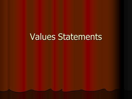 Values Statements. Gay, lesbian and bisexual teenagers should be allowed to take their same-sex partners to school dances and other school functions.