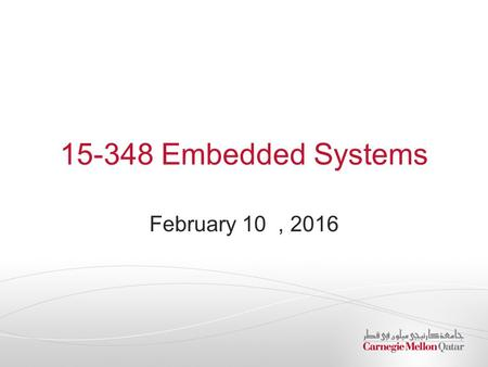15-348 Embedded Systems February 10, 2016. Serial Interface - SPI  Serial Peripheral Interface  Synchronous communications  Clock supplied by the Master.