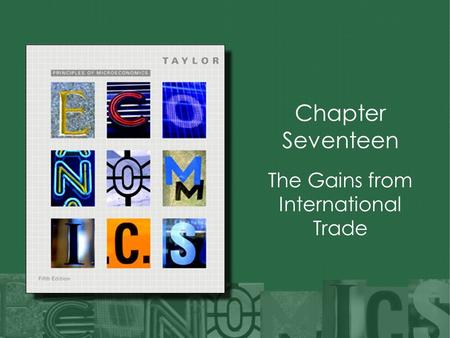 Chapter Seventeen The Gains from International Trade.