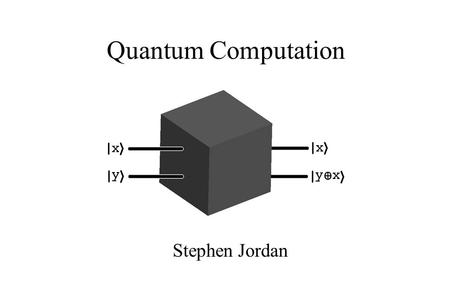 "Quantum Computation Stephen Jordan. Church-Turing Thesis ● Weak Form: Anything we would regard as ""computable"" can be computed by a Turing machine. ●"