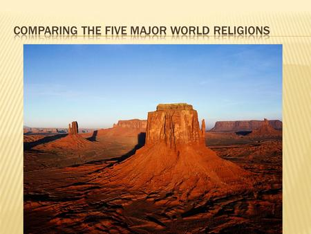 Comparing The Five Major World Religions