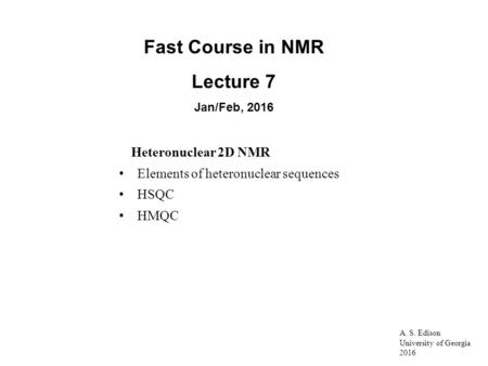 Fast Course in NMR Lecture 7