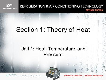 Section 1: Theory of Heat Unit 1: Heat, Temperature, and Pressure.
