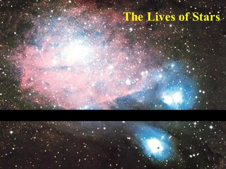 The Lives of Stars. Topics that will be on the test!! Apparent and Absolute Magnitude HR Diagram Stellar Formation and Lifetime Binary Stars Stellar Evolution.