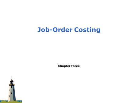 Chapter Three Job-Order Costing. 3-2 Types of Product Costing Systems Process Costing Job-order Costing  A company produces many units of a single product.