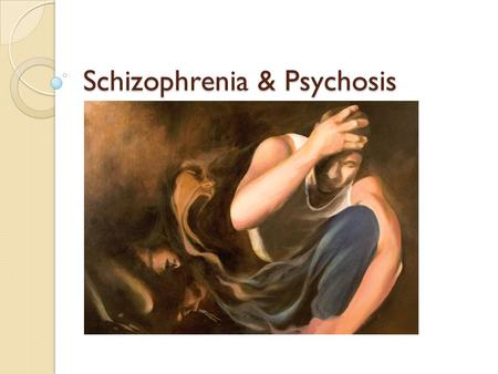 Schizophrenia & Psychosis. Psychosis The word psychosis is used to describe conditions that affect the mind, in which there has been some loss of contact.