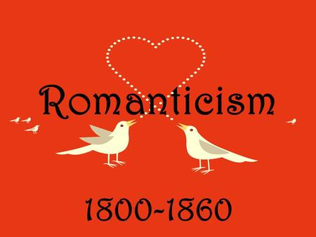 Romanticism 1800-1860. Characteristics of American Romanticism Values feeling and intuition over reason. Places faith in the inner experience and the.