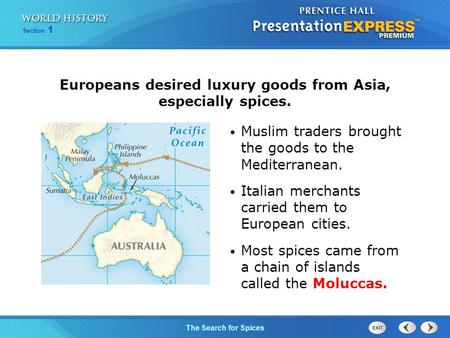 Chapter 25 Section 1 The Cold War Begins The Search for Spices Section 1 Muslim traders brought the goods to the Mediterranean. Italian merchants carried.