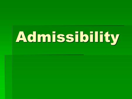Admissibility. The Frye Standard  1923 – became the standard guideline for determining the judicial admissibility of scientific examinations. To meet.