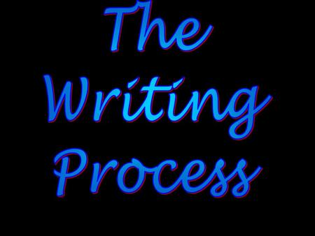 There are five steps in the writing process. Hand book page 1.