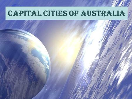 Capital Cities of Australia. Adelaide Capital of South Australia. A pretty and industrial city. Population of about 1,100,000.
