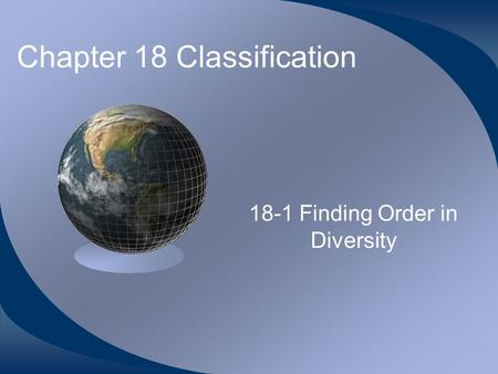 Chapter 18 Classification 18-1 Finding Order in Diversity.