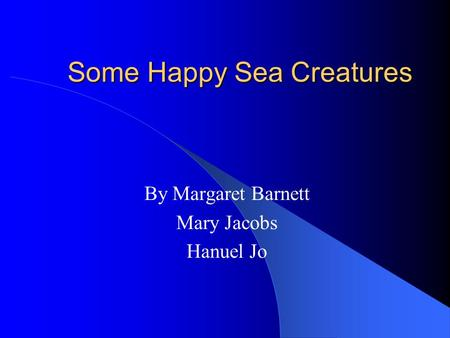Some Happy Sea Creatures By Margaret Barnett Mary Jacobs Hanuel Jo.