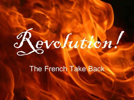 Revolution! The French Take Back. Liberty Leading the Masses.