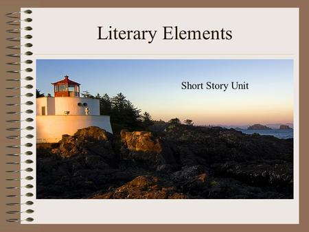 Literary Elements Short Story Unit. Literary Elements A Short Story is defined as… A brief literary work, usually between 500-2000 words. A genre that.