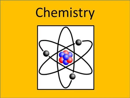 Chemistry. Element – a pure substance that cannot be broken down into simpler substances Matter – anything that has mass and occupies space; the material.