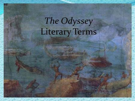 The Odyssey Literary Terms. Simile comparison between two unlike things using like or as.