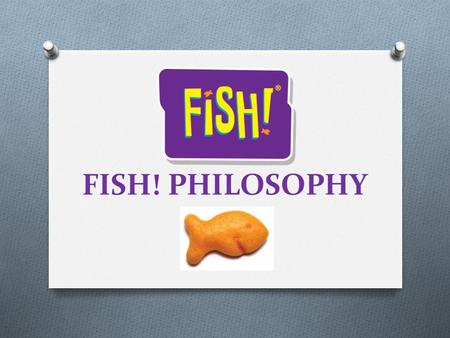 FISH! PHILOSOPHY.