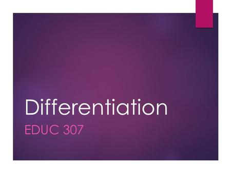 Differentiation EDUC 307. Frayer Model Differentiati on Description Key Vocabula ry ExamplesNon- examples.