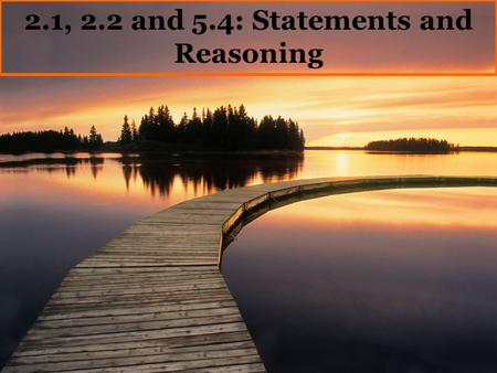 2.1, 2.2 and 5.4: Statements and Reasoning. Conditional is an if-then statement that contains two parts. The part following the if is the Hypothesis.