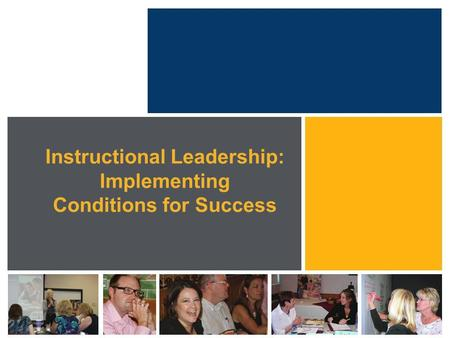 Instructional Leadership: Implementing Conditions for Success.
