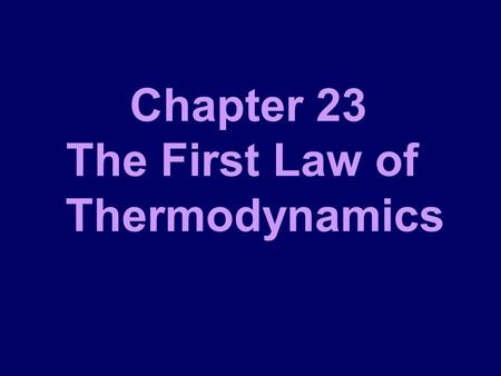 Chapter 23 The First Law of Thermodynamics. Thermal Physics Macroscopic Microscopic The Diffusion The Viscous The Transfer of Heat Exchange molecule T.