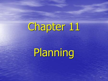 "1 Chapter 11 Planning. 2 Project Planning ""establishing a predetermined course of action within a forecasted environment"" ""establishing a predetermined."