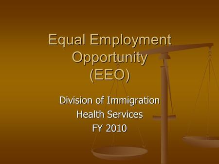 Equal Employment Opportunity (EEO) Division of Immigration Health Services FY 2010.