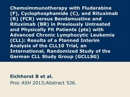Chemoimmunotherapy with Fludarabine (F), Cyclophosphamide (C), and Rituximab (R) (FCR) versus Bendamustine and Rituximab (BR) in Previously Untreated and.