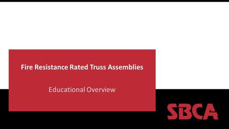 Fire Resistance Rated Truss Assemblies Educational Overview.