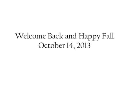 Welcome Back and Happy Fall October 14, 2013. Mesopotamia Ancient Egypt Bell Work 10/14 Instructions: Draw the diagram below.