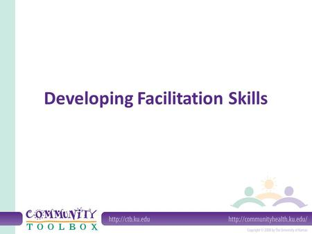Developing Facilitation Skills. We use facilitation skills to guide and direct key parts of our work. A facilitator is someone who helps a group meet.