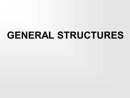 GENERAL STRUCTURES. VERBS ▶ No conjugations. All information contained in the Paradigm : Base form simple past past participle ▶ Regular ( base form.