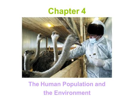 Chapter 4 The Human Population and the Environment.