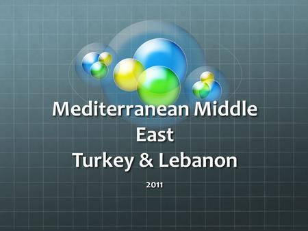 Mediterranean Middle East Turkey & Lebanon 2011. Western Influence; located near Europe.