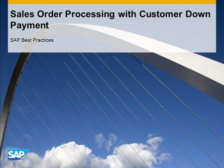 Sales Order Processing with Customer Down Payment SAP Best Practices.
