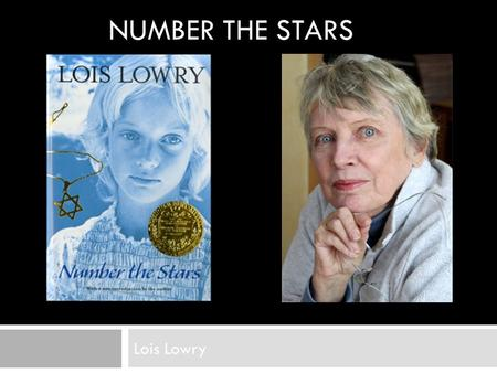 NUMBER THE STARS Lois Lowry.  Biography Biography.