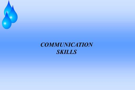 COMMUNICATION SKILLS. Objectives Understand Data and Information Define and understand communication and the communication process List and overcome the.
