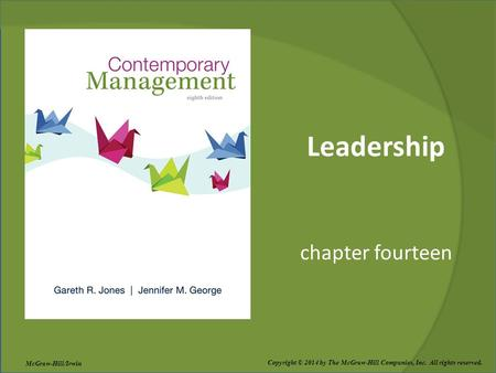 Leadership chapter fourteen Copyright © 2014 by The McGraw-Hill Companies, Inc. All rights reserved. McGraw-Hill/Irwin.