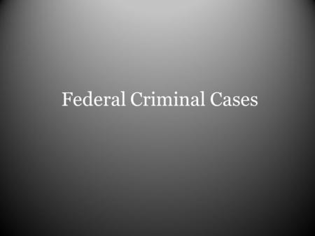 Federal Criminal Cases. Preliminary arraignment Makes sure that arrest was made in the correct way, following the suspect's rights.