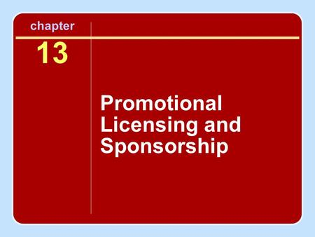 Chapter 13 Promotional Licensing and Sponsorship.