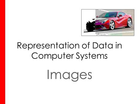 Representation of Data in Computer Systems Images.