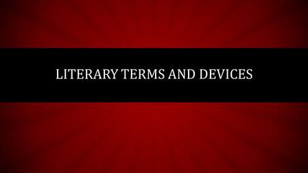 LITERARY TERMS AND DEVICES. DRAMA Genre meant to be performed by actors in front of an audience. Ex: Macbeth, Romeo and Juliet, The Crucible.
