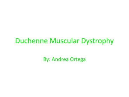 Duchenne Muscular Dystrophy By: Andrea Ortega. Chromosome Graphic.