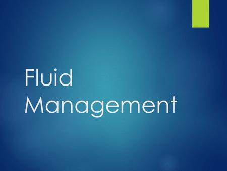 Fluid Management. The 60-40-20 rule:  60% total body weight is water  40% of total body weight is intracellular fluids  20% of body weight is extracellular.