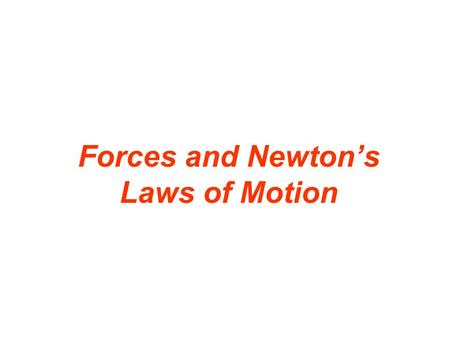Forces and Newton's Laws of Motion. A force is a push or a pull. Arrows are used to represent forces. The length of the arrow is proportional to the magnitude.