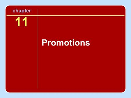Chapter 11 Promotions. Objectives To recognize the complexity of promotion with respect to the various forms it can assume as part of the marketing mix.