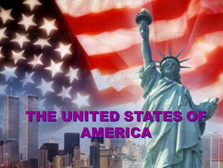 THE UNITED STATES OF AMERICA. The United States of America is the fourth largest country in the world (after Russia, Canada and China).